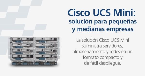 Cisco UCS Mini: solución para pequeñas y medianas empresas