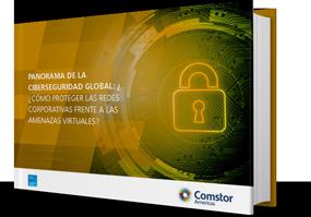 Panorama de la Ciberseguridad Global: ¿Cómo proteger las redes corporativa frente a las amenazas virtuales?