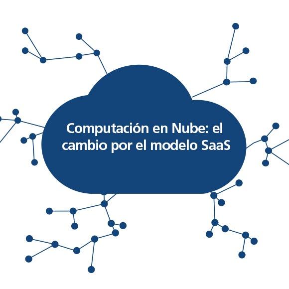 Computación en Nube: el cambio por el modelo SaaS