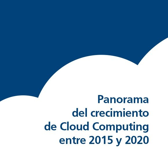 Panorama del crecimiento de Cloud Computing entre 2015 y 2020